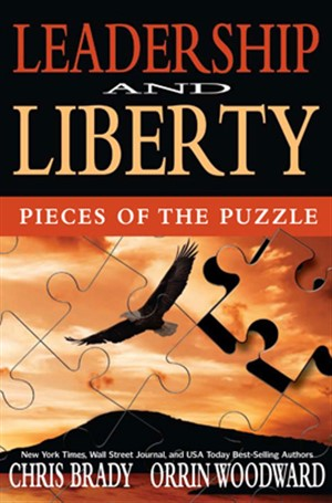 Leadership & Liberty: Pieces of the Puzzle by Chris Brady and Orrin Woodward