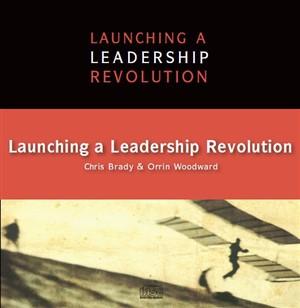 LLR 404 - Launching a Leadership Revolution by Chris Brady and Orrin Woodward