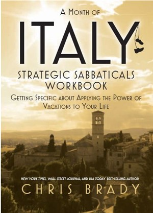 eWorkbook - Strategic Sabbaticals: Getting Specific About Applying the Power of Vacations to Your Life