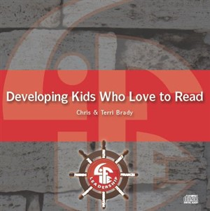 LIFE 19A - Developing Kids Who Love to Read by Chris and Terri Brady